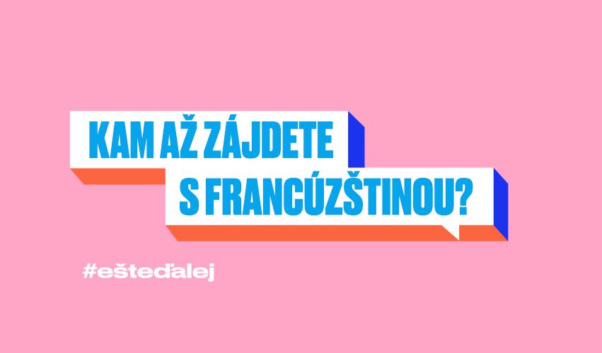 A ty, kam ažzájdeš sfrancúzštinou? #ešteďalej